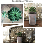 DIY Mason Jar Succulent and Mother's Day Gift Ideas
